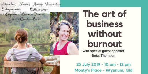The art of business without burnout!