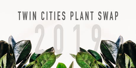 Twin Cities Plant Swap 2019 tickets
