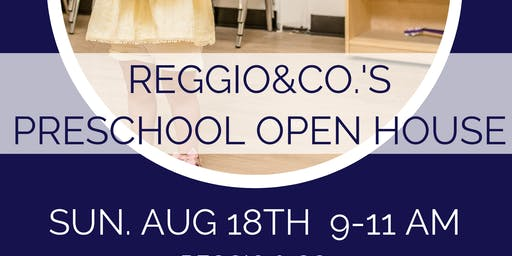 Reggio & Co.'s Preschool Open House