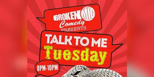 Broken Mic Comedy Presents Talk To Me Tuesdays
