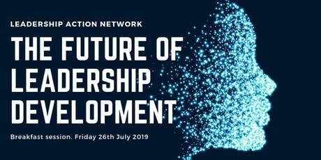 Leadership Action Network Breakfast Auckland - The Future of Leadership Development with Carl Sanders-Edwards tickets