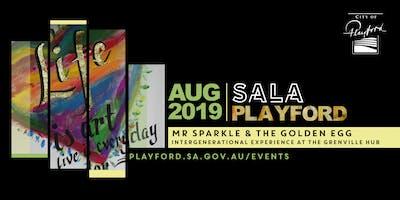 Playford SALA: Mr Sparkle & the golden egg (artist in residence)