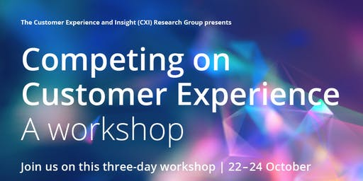 Competing on Customer Experience Workshop 2019 (CCX)