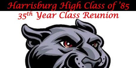 Copy of Harrisburg High Class of 85 - 35th Year Class Reunion tickets