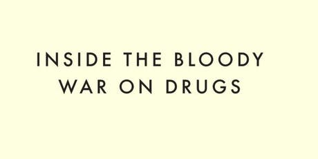 Antony Loewenstein on - Pills, Powder and Smoke - inside the bloody war on drugs tickets