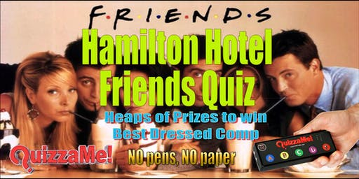 Hamilton Hotel Friends Quiz