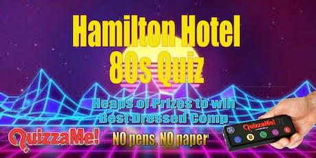 Hamilton Hotel 80s Quiz tickets