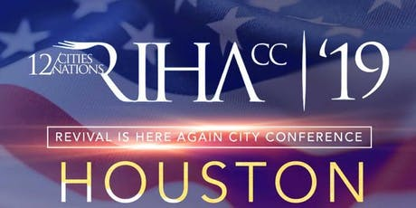 Revival is Here Again City Conference (RIHACC) 2019, Houston. tickets