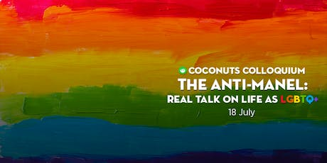 [Coconuts Colloquium] The Anti-Manel: Real-life Talk on Life as LGBTQ+ tickets