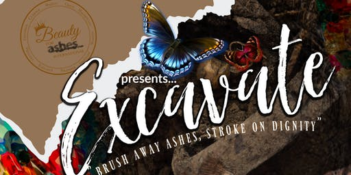 """EXCAVATE - """"Brush Away Ashes, Stroke on Dignity"""""""