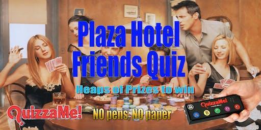 The Plaza Tavern Friends Trivia