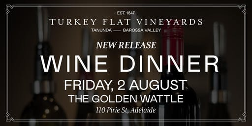 Turkey Flat Wine Dinner at The Golden Wattle