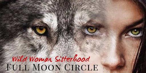 Wild Woman Sisterhood - Full Moon Circle