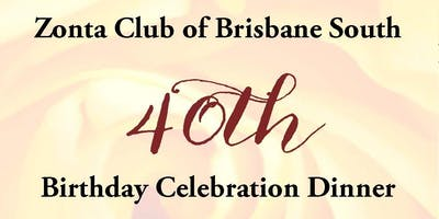 Zonta Brisbane South 40th Birthday Celebration Dinner