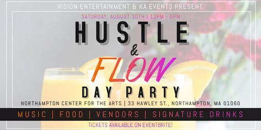 HUSTLE & FLOW: DAY PARTY!