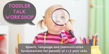TODDLER TALK: Speech, language fundamentals - parents of toddlers 1-3 yrs tickets