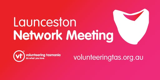 Volunteering Tasmania Network Meeting - Launceston
