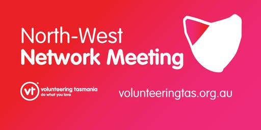 Volunteering Tasmania Network Meeting - North West