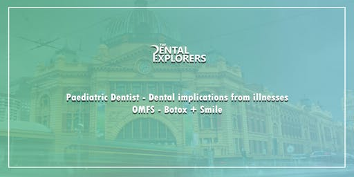 Dental Implications of Early Childhood Illnesses AND Botox+Smile (3 CPD Hours)