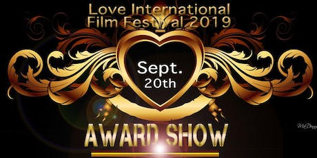 LOVE  INTERNATIONAL FILM FESTIVAL 2019	  AWARD SHOW tickets