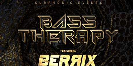 Bass Therapy W/ Berrix, Autokorekt, Xhale Ghost & More! tickets