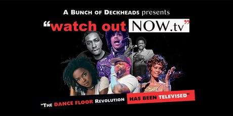 Watch Out Now tickets
