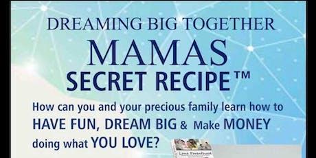 Family Event: Dreaming Big Together - Mamas Secret Recipe™ tickets