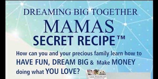 Family Event: Dreaming Big Together - Mamas Secret Recipe™