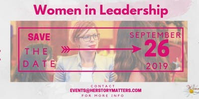 Her Story Matters Presents: Women in Leadership