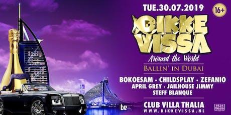 Dikke Vissa - Around The World - Ballin' in Dubai tickets