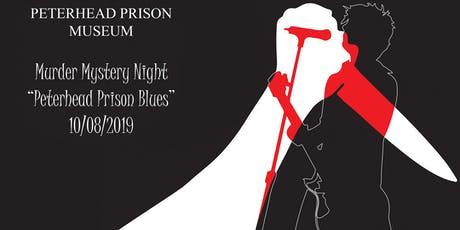 Murder Mystery at Peterhead Prison Museum tickets