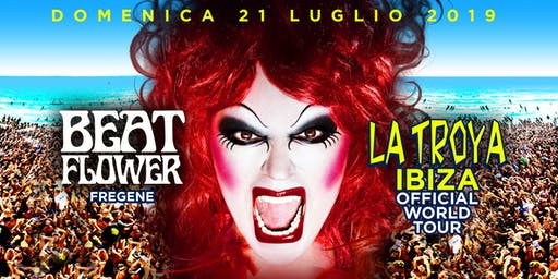 Beat Flower Present LA TROYA IBIZA World Tour - Fregene Oasi Club