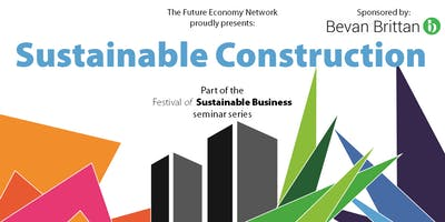 Sustainable Construction seminar – The Festival of Sustainable Business