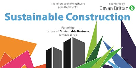 Sustainable Construction seminar – The Festival of Sustainable Business tickets