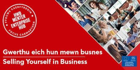 Gwerthu eich hun mewn busnes | Selling yourself in business tickets