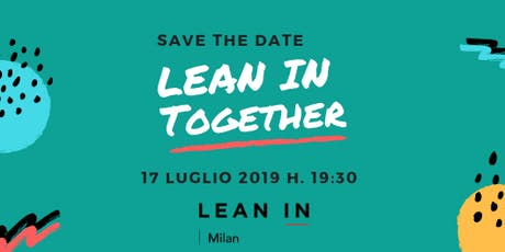 Lean In Milan - Lean in Together biglietti