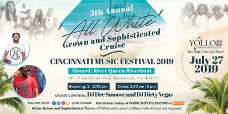 Grown and Sophisticated All White Cruise 2019 Cincinnati Music Festival Weekend tickets