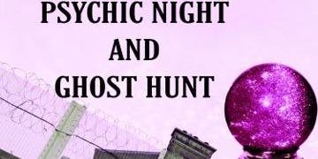 Gloucester Prison  Psychic Night + Ghost Hunt- 10/08/2019- £50P/P