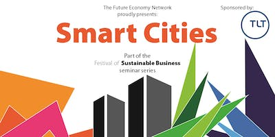 Smart Cities seminar – The Festival of Sustainable Business