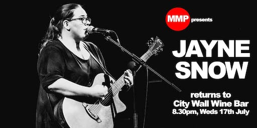 MMP presents... the INCREDIBLE vocal & musical talents of... JAYNE SNOW