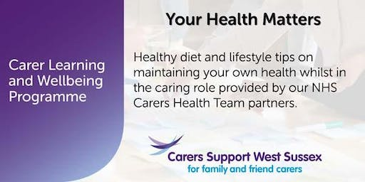 Carer Workshop:  Your Health Matters - Crawley