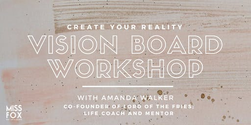 VISION BOARD WORKSHOP FOR WOMEN: Create Your Reality Series at MISS FOX