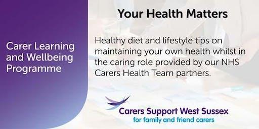 Carer Workshop:  Your Health Matters - Haywards Heath