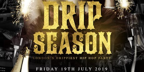 Drip Season tickets