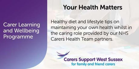 Carer Workshop:  Your Health Matters - Chichester tickets