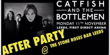 CATFISH AND THE BOTTLEMEN AFTER PARTY				  The Stone Roses Bar tickets