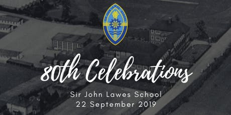 Sir John Lawes School 80th Celebrations tickets
