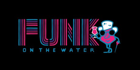Funk On The Water Vol. IV tickets