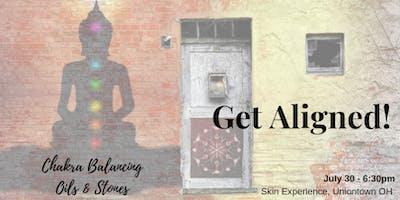 Get Aligned! Oils, Chakras & Stones