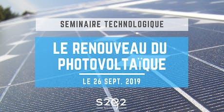 Séminaire Technologique : le renouveau du photovoltaïque billets